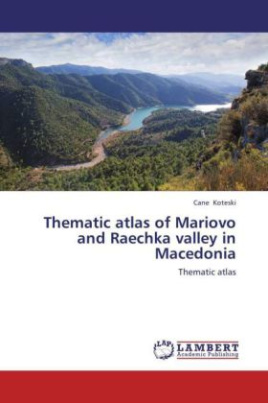 Thematic atlas of Mariovo and Raechka valley in Macedonia