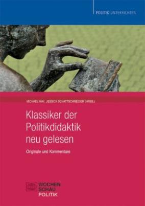 Klassiker der Politikdidaktik - neu gelesen