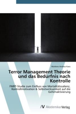 Terror Management Theorie und das Bedürfnis nach Kontrolle