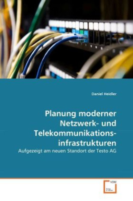 Planung moderner Netzwerk- und Telekommunikationsinfrastrukturen