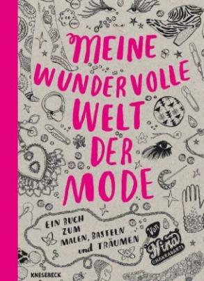 Meine wundervolle Welt der Mode. Bd.1