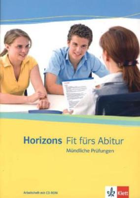 Horizons - Fit fürs Abitur, Mündliche Prüfungen, Arbeitsheft m. CD-ROM