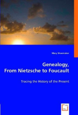 Genealogy, From Nietzsche to Foucault