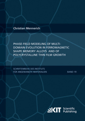 Phase-field modeling of multi-domain evolution in ferromagnetic shape memory alloys and of polycrystalline thin film growth