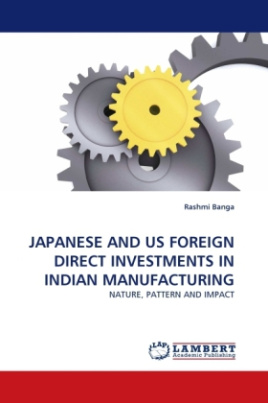 JAPANESE AND US FOREIGN DIRECT INVESTMENTS IN INDIAN MANUFACTURING