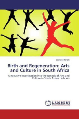 Birth and Regeneration: Arts and Culture in South Africa
