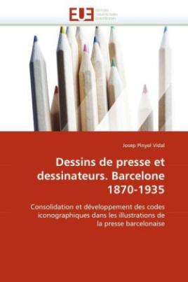 Dessins de presse et dessinateurs. Barcelone 1870-1935