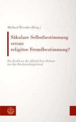 Säkulare Selbstbestimmung versus religiöse Fremdbestimmung?