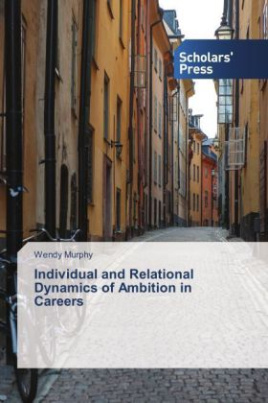 Individual and Relational Dynamics of Ambition in Careers