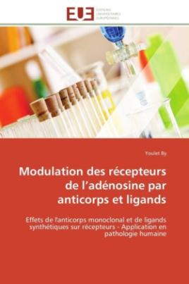 Modulation des récepteurs de l adénosine par anticorps et ligands