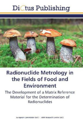 Radionuclide Metrology in the Fields of Food and Environment