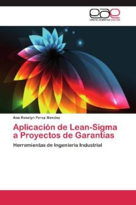 Aplicación de Lean-Sigma a Proyectos de Garantías