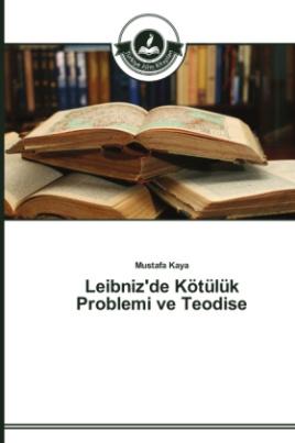 Leibniz'de Kötülük Problemi ve Teodise