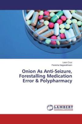 Onion As Anti-Seizure, Forestalling Medication Error & Polypharmacy