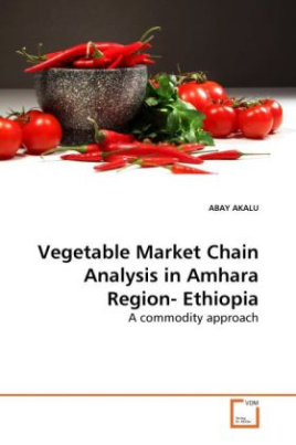 Vegetable Market Chain Analysis in Amhara Region- Ethiopia
