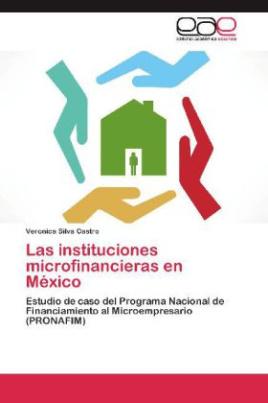 Las instituciones microfinancieras en México