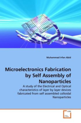 Microelectronics Fabrication by Self Assembly of Nanoparticles