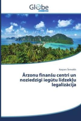 Arzonu finansu centri un noziedzigi iegutu lidzeklu legalizacija