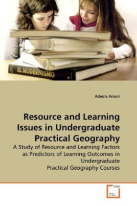 Resource and Learning Issues in Undergraduate Practical Geography