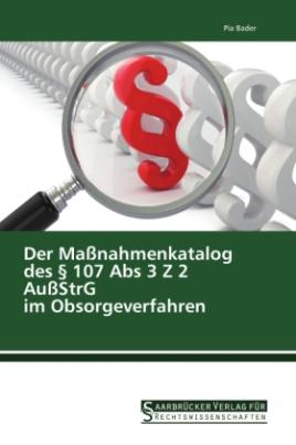 Der Maßnahmenkatalog des 107 Abs 3 Z 2 AußStrG im Obsorgeverfahren