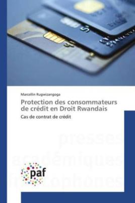 Protection des consommateurs de crédit en Droit Rwandais