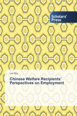 Chinese Welfare Recipients Perspectives on Employment