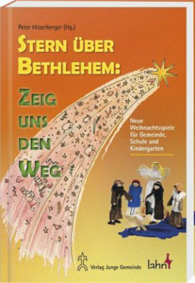 Stern über Bethlehem: Zeig uns den Weg, m. CD-ROM