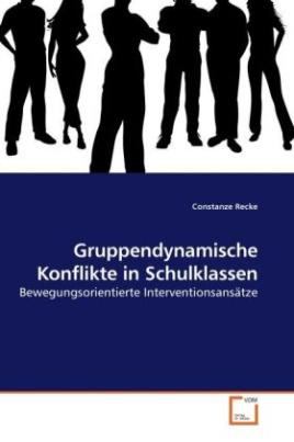 Gruppendynamische Konflikte in Schulklassen