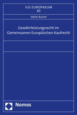 Gewährleistungsrecht im Gemeinsamen Europäischen Kaufrecht