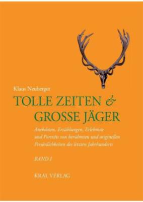 Tolle Zeiten & Große Jäger. Bd.1