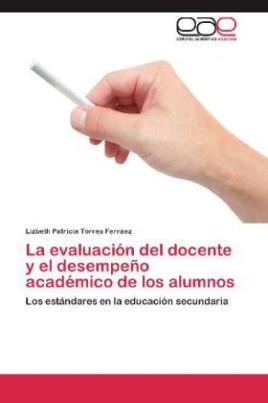 La evaluación del docente y el desempeño académico de los alumnos