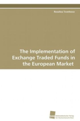 The Implementation of Exchange Traded Funds in the European  Market