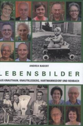 Lebensbilder aus Knauthain, Knautkleeberg, Hartmannsdorf und Rehbach