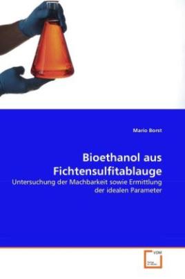 Bioethanol aus Fichtensulfitablauge