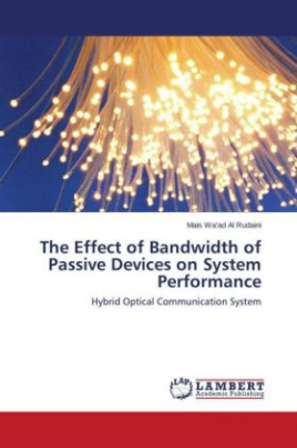 The Effect of Bandwidth of Passive Devices on System Performance