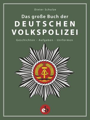 Das große Buch der deutschen Volkspolizei
