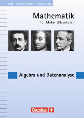 Mathematik für Maturitätsschulen - Deutschsprachige Schweiz / Algebra und Datenanalyse