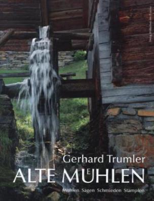 Alte Mühlen Österreichs