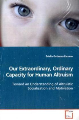 Our Extraordinary, Ordinary Capacity for Human  Altruism