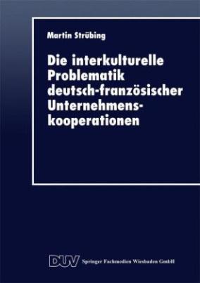 Die interkulturelle Problematik deutsch-französischer Unternehmenskooperationen