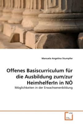 Offenes Basiscurriculum für die Ausbildung zum/zur HeimhelferIn in NÖ