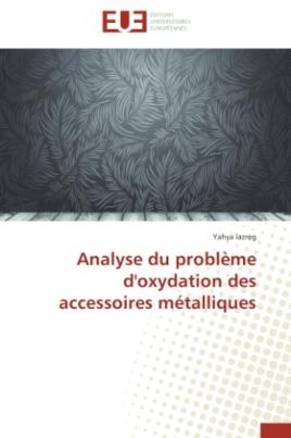 Analyse du problème d'oxydation des accessoires métalliques