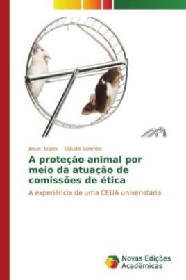 A proteção animal por meio da atuação de comissões de ética