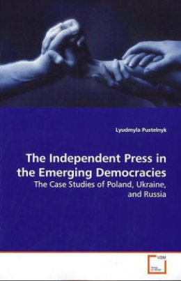 The Independent Press in the Emerging Democracies