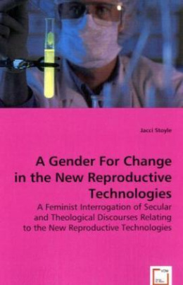 A Gender For Change in the New Reproductive Technologies