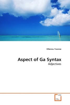 Aspect of Ga Syntax