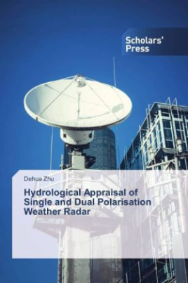 Hydrological Appraisal of Single and Dual Polarisation Weather Radar