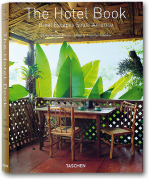 The Hotel Book, Great Escapes South America