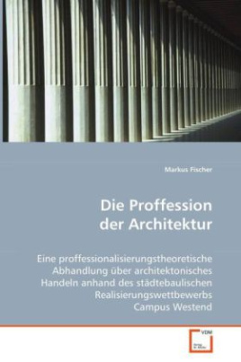 Die Proffession der Architektur
