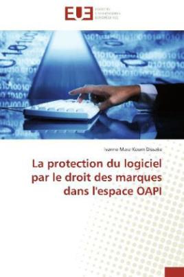 La protection du logiciel par le droit des marques dans l'espace OAPI